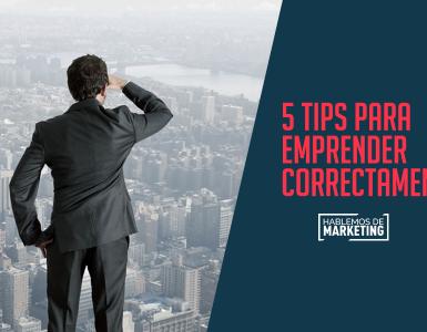 5 tips para emprender correctamente